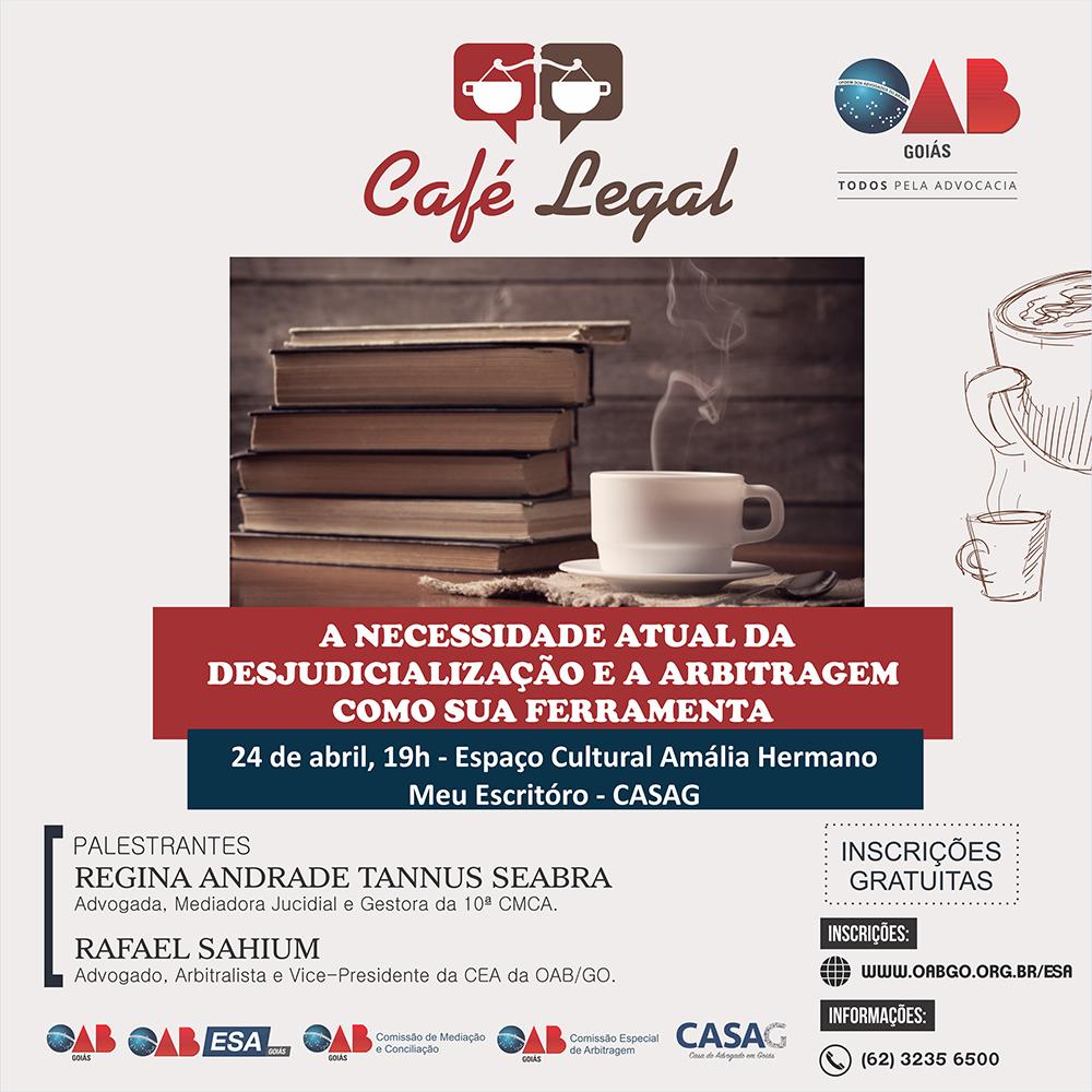 24.04 - Café Legal - A Necessidade Atual da Desjudicialização e a Arbitragem