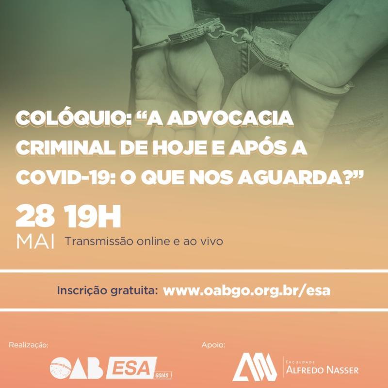 Em colóquio, ESA-GO debate a advocacia criminal em tempos de Covid-19